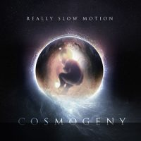 REALLY SLOW MOTION – COSMOGENY FREE DOWNLOAD