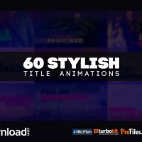 60 STYLISH TITLE ANIMATIONS (VIDEOHIVE PROJECT) – FREE DOWNLOAD