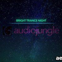 BRIGHT TRANCE NIGHT (AUDIOJUNGLE)