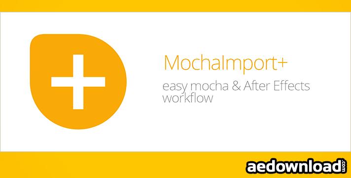 MOCHAIMPORT+ V5 (AESCRIPTS)