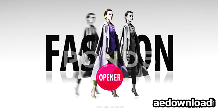 FASHION OPENER - AFTER EFFECTS TEMPLATE (POND5)