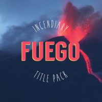 FUEGO – INCENDIARY TITLE PACK – AFTER EFFECTS PROJECT (ROCKETSTOCK)