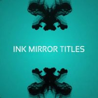 INK MIRROR TITLES – AFTER EFFECTS PROJECT (MOTION ARRAY)