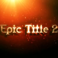 EPIC TITLE 2 – AFTER EFFECTS TEMPLATE (MOTION ARRAY)