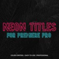 VIDEOHIVE NEON TITLES – PREMIERE PRO